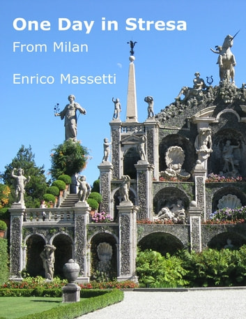 One Day in Stresa from Milan ebook by Enrico Massetti