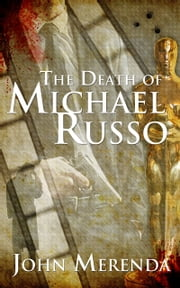 The Death of Michael Russo ebook by John Merenda