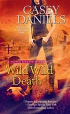 Wild Wild Death ebook by Casey Daniels