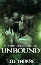 Unbound ebook by Elle Thorne