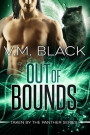 Out of Bounds: Taken by the Panther #5 ebook by V. M. Black
