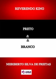 Reverendo King Preto & Branco ebook by Neiriberto Silva De Freitas