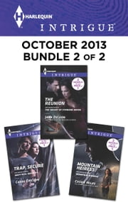 Harlequin Intrigue October 2013 - Bundle 2 of 2 - Trap, Secure\The Reunion\Mountain Heiress ebook by Carol Ericson,Jana DeLeon,Cassie Miles