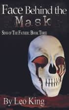 Face Behind the Mask ebook by Leo King