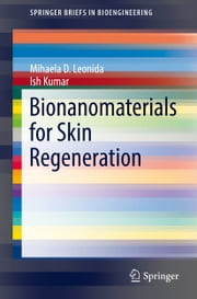 Bionanomaterials for Skin Regeneration ebook by Mihaela D. Leonida,Ish Kumar