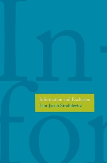 Information and Exclusion ebook by Lior Jacob Strahilevitz