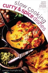 Slow Cooking Curry and Spice Dishes ebook by Carolyn Humphries