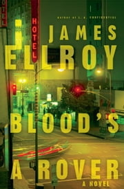 Blood's a Rover - Underworld USA 3 ebook by James Ellroy