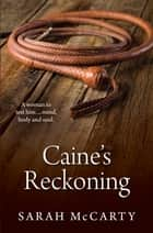 Caine's Reckoning ebook by Sarah McCarty