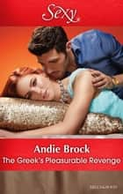 The Greek's Pleasurable Revenge ebook by Andie Brock