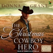 The Christmas Cowboy Hero - A Western Romance Novel audiobook by Donna Grant