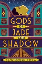 Gods of Jade and Shadow ekitaplar by Silvia Moreno-Garcia