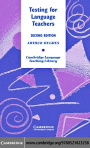 Testing for Language Teachers ebook by Hughes, Arthur