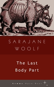 The Last Body Part ebook by Sarajane Woolf