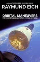 Orbital Maneuvers ebook by Raymund Eich