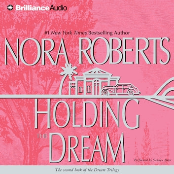 Holding the Dream audiobook by Nora Roberts