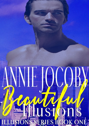 Beautiful Illusions ebook by Annie Jocoby