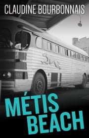 Métis Beach ebook by Claudine Bourbonnais,Jacob Homel
