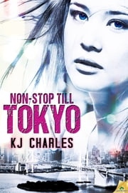 Non-Stop Till Tokyo ebook by KJ Charles