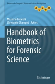 Handbook of Biometrics for Forensic Science ebook by Massimo Tistarelli, Christophe Champod
