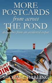 More Postcards From Across the Pond ebook by Michael Harling