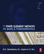 The Finite Element Method: Its Basis and Fundamentals ebook by Olek C Zienkiewicz,Robert L Taylor,J.Z. Zhu