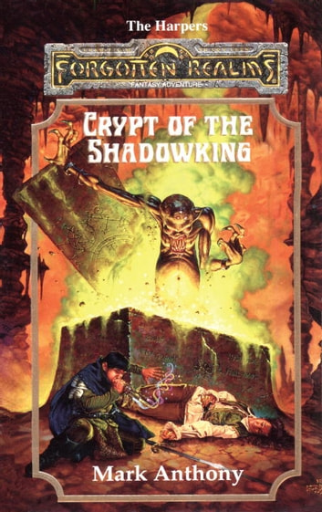 Crypt of the Shadowking - The Harpers, Book VI ebook by Mark Anthony