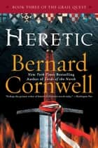 Heretic ebook door Bernard Cornwell