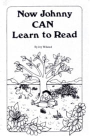 Now Johnny Can Lear To Read ebook by Joyce Wilsted