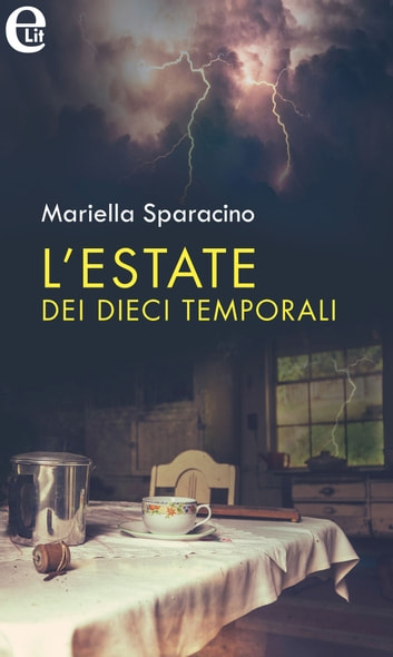 L'estate dei dieci temporali (eLit) eBook by Mariella Sparacino