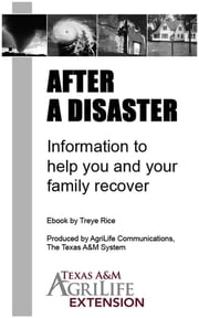After a Disaster: Information to Help You and Your Family Recover ebook by Texas A&M AgriLife Extension Service