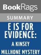 'E' Is for Evidence: A Kinsey Millhone Mystery by Sue Grafton l Summary & Study Guide ebook by BookRags