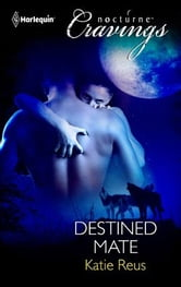 Destined Mate ebook by Katie Reus
