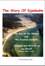 The Story Of Djeebahn - The Bay of the Whales and the Creation Serpent ebook by Les Bursill