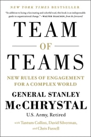 Team of Teams - New Rules of Engagement for a Complex World ebook by General Stanley McChrystal,Chris Fussell,Tantum Collins,David Silverman