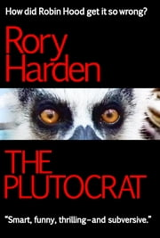 The Plutocrat - US Edition ebook by Rory Harden