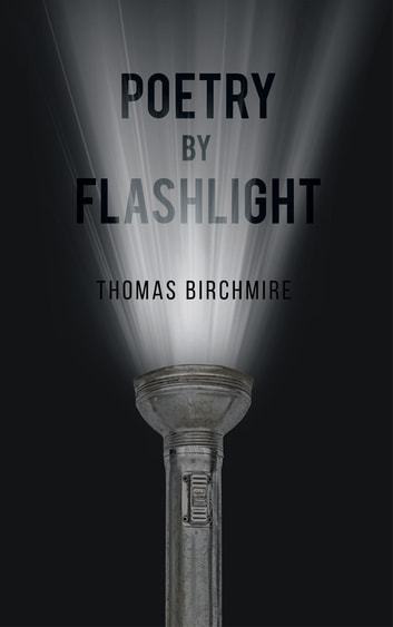 Poetry by Flashlight ebook by Thomas Birchmire