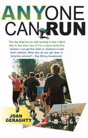 Anyone Can Run: Essential Starter Guide ebook by Joan Geraghty