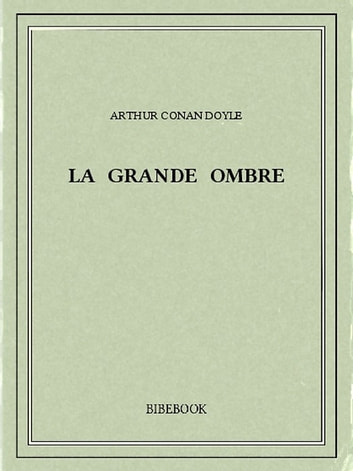 La grande Ombre ebook by Arthur Conan Doyle