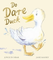 Do Dare Duck ebook by Joyce Dunbar,Jane Massey