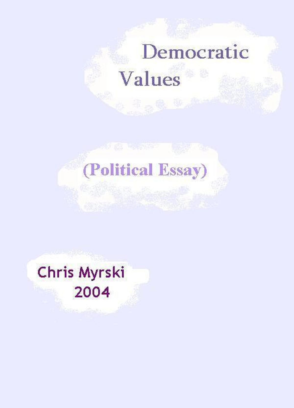 Example English Essay Democratic Values Political Essay Ebook By Chris Myrski     Rakuten Kobo Essays Topics For High School Students also Examples Of Thesis Statements For Persuasive Essays Democratic Values Political Essay Ebook By Chris Myrski  Custom Essay Paper