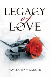 ''Legacy Of Love'' ebook by Pamela Jean Garner