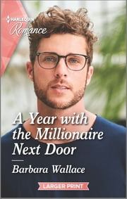 A Year with the Millionaire Next Door ebook by Barbara Wallace