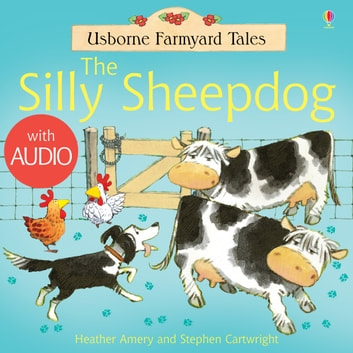The Silly Sheepdog: For tablet devices ebook by Heather Amery