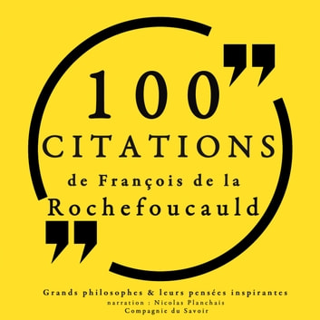 100 citations de La Rochefoucauld audiobook by La Rochefoucauld