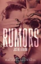 Rumors: Justine & Devon - Rumors, #2 ebook by Rachael Brownell