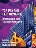 Top Pay and Performance ebook by Shaun Tyson,Frank Bournois