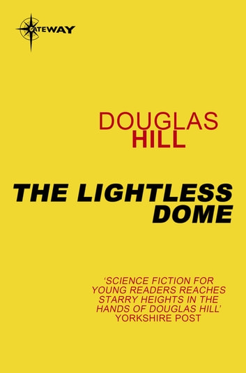 The Lightless Dome ebook by Douglas Hill