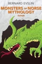 Monsters of Norse Mythology - Fafnir ebook by Bernard Evslin
