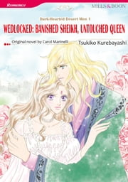 WEDLOCKED: BANISHED SHEIKH, UNTOUCHED QUEEN (Mills & Boon Comics) - Mills & Boon Comics eBook by Carol Marinelli, Tsukiko Kurebayashi